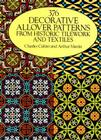 376 Decorative Allover Patterns from Historic Tilework and Textiles (Dover Pictorial Archives) Cover Image