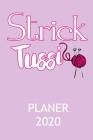 Planer 2020: Kalender STRICK TUSSI Terminplaner Motiv: Stricken mit Wolle & Stricknadel - Terminkalender Wochenplaner, Monatsplaner Cover Image