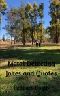 Metal Detecting Jokes and Quotes: for the not so serious detectorist Cover Image