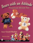Bears with an Attitude: Promotional Advocate Toys (Schiffer Book for Collectors) Cover Image
