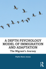 A Depth Psychology Model of Immigration and Adaptation: The Migrant's Journey Cover Image