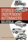 Storied Independent Automakers: Nash, Hudson, and American Motors (Great Lakes Books) Cover Image