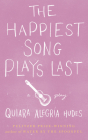 The Happiest Song Plays Last Cover Image