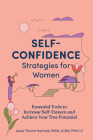 Self-Confidence Strategies for Women: Essential Tools to Increase Self-Esteem and Achieve Your True Potential Cover Image