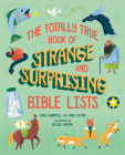 The Totally True Book of Strange and Surprising Bible Lists Cover Image