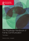 The Routledge Handbook of Family Communication (Routledge Communication) Cover Image