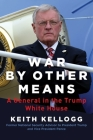 War by Other Means: A General in the Trump White House Cover Image
