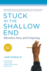 Stuck in the Shallow End, updated edition: Education, Race, and Computing Cover Image