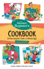 The Absolute Beginner's Cookbook, Revised 3rd Edition: Or How Long Do I Cook a 3-Minute Egg? (Absolute Beginner's Guide) Cover Image