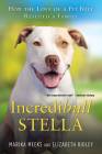 Incredibull Stella: How the Love of a Pit Bull Rescued a Family Cover Image