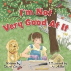 I'm Not Very Good At It Cover Image