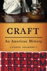 Craft: An American History Cover Image