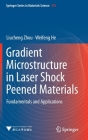 Gradient Microstructure in Laser Shock Peened Materials: Fundamentals and Applications Cover Image