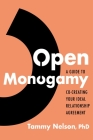 Open Monogamy: A Guide to Co-Creating Your Ideal Relationship Agreement Cover Image