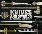 Knives and Swords: A Visual History Cover Image