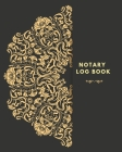 Notary Log Book: Luxury Black Notary Public Logbook: Notary Records Journal: Official Notary Journal - Public Notary Records Book - Not Cover Image