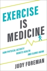 Exercise Is Medicine: How Physical Activity Boosts Health and Slows Aging Cover Image