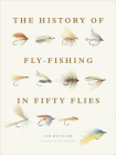 The History of Fly-Fishing in Fifty Flies Cover Image