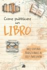 Come pubblicare un libro: dall'editoria tradizionale al self-publishing Cover Image