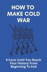 How To Make Cold War: 9 Facts Until You Reach Your History From Beginning To End: Ducksters The Arms Race Cover Image
