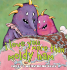 I Love You More Than Moldy Ham Cover Image