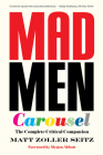 Mad Men Carousel (Paperback Edition): The Complete Critical Companion Cover Image