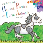 It's Fun To Draw Horses, Ponies, and Farm Animals Cover Image