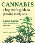 Cannabis: A Beginner's Guide to Growing Marijuana Cover Image