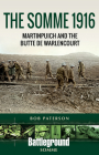 The Somme 1916: Martinpuich and the Butte de Warlencourt (Battleground Books: Wwi) Cover Image