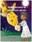 Bella devient la princesse girafe Cover Image