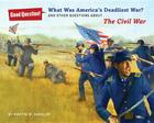 What Was America's Deadliest War?: And Other Questions about the Civil War (Good Question! (Quality Paperback)) Cover Image