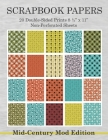 Scrapbook Papers 20 Double-Sided Prints 8 1/2 x 11 Non-Perforated Sheets Mid-Century Mod Edition: Crafting, Scrapbooking, Collage Arts Paper Book Pack Cover Image