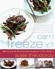 Can I Freeze It?: How to Use the Most Versatile Appliance in Your Kitchen Cover Image