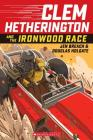 Clem Hetherington and the Ironwood Race (Clem Hetherington #1) Cover Image