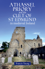 Athassel Priory and the Cult of St. Edmund in medieval Ireland Cover Image