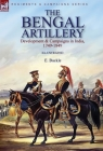 The Bengal Artillery: Development & Campaigns in India, 1749-1849 Cover Image