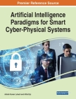 Artificial Intelligence Paradigms for Smart Cyber-Physical Systems, 1 volume Cover Image