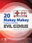 20 Makey Makey Projects for the Evil Genius Cover Image