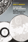 Curator of Ephemera at the New Museum  for Archaic Media (American Indian Studies) Cover Image