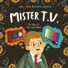 Mister T.V.: The Story of John Logie Baird Cover Image