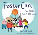 Foster Care: One Dog's Story of Change Cover Image