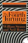 The Fourth Turning: What the Cycles of History Tell Us About America's Next Rendezvous with Destiny Cover Image