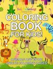 Coloring Book for Kids! Animals and More Unique Coloring Pages! Cover Image