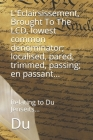 L'Eclairsissement, Brought To The LCD, lowest common denominator; localised, pared, trimmed, passing; en passant...: Relating to Du Jenseits... Cover Image
