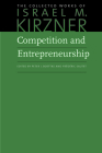 Competition and Entrepreneurship (Collected Works of Israel M. Kirzner #4) Cover Image