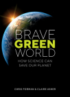 Brave Green World: How Science Can Save Our Planet Cover Image