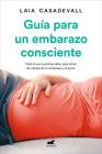 Guía para un embarazo consciente / Guide to a Conscious Pregnancy Cover Image
