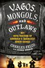 Vagos, Mongols, and Outlaws: My Infiltration of America's Deadliest Biker Gangs Cover Image