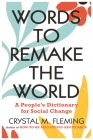 Words to Remake the World: A Peoples Dictionary for Social Change Cover Image