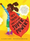 Hey There! What's Your Superpower?: A book to encourage a growth mindset of resilience, persistence, self-confidence, self-reliance and self-esteem Cover Image